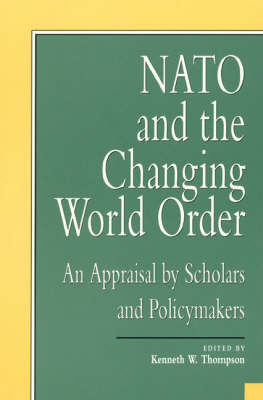 NATO and the Changing World Order by Kenneth W Thompson