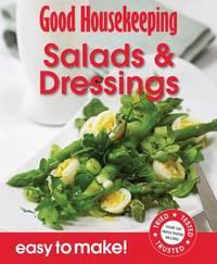 Good Housekeeping Easy to Make! Salads & Dressings by Good Housekeeping Institute