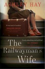 The Railwayman's Wife by Ashley Hay image