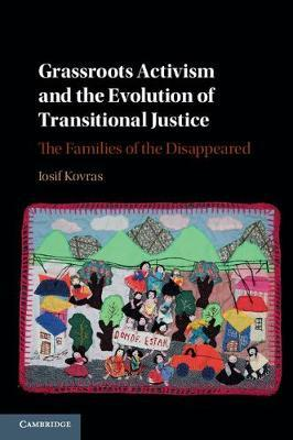 Grassroots Activism and the Evolution of Transitional Justice by Iosif Kovras image
