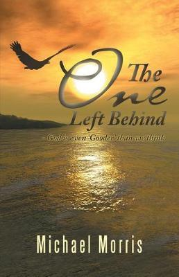 The One Left Behind by Michael Morris image