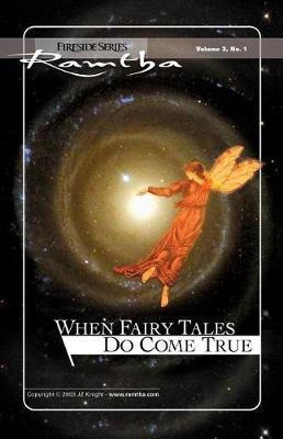 When Fairy Tales Do Come True by Ramtha Ramtha