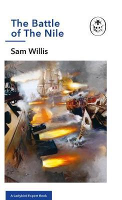 The Battle of The Nile by Sam Willis