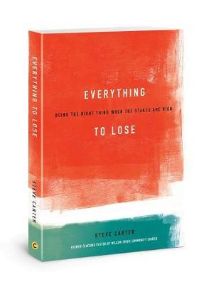 Everything to Lose by Steve Carter