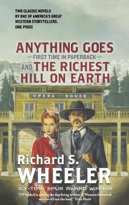 Anything Goes and the Richest Hill on Earth by Richard S Wheeler image