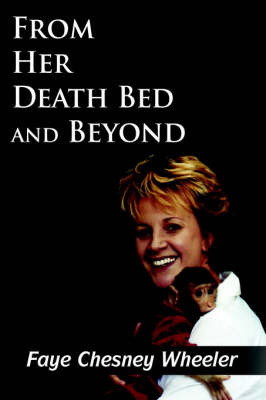 From Her Death Bed and Beyond by Faye, Chesney Wheeler image