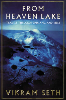 From Heaven Lake: Travels Through Sinkiang and Tibet by Vikram Seth image
