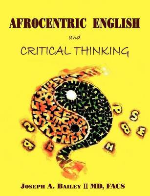 Afrocentric English and Critical Thinking by Joseph A Bailey image