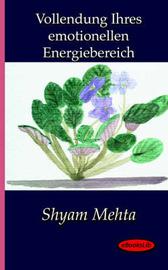 Vollendung Ihres Emotionellen Energiebereich by Shyam Mehta image