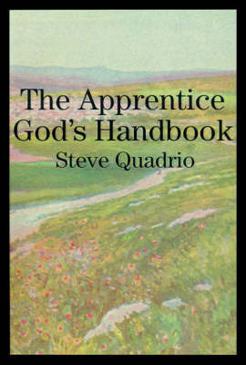 The Apprentice God's Handbook by Steve Quadrio image