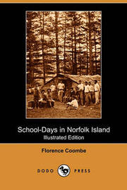 School-Days in Norfolk Island (Illustrated Edition) (Dodo Press) by Florence Coombe
