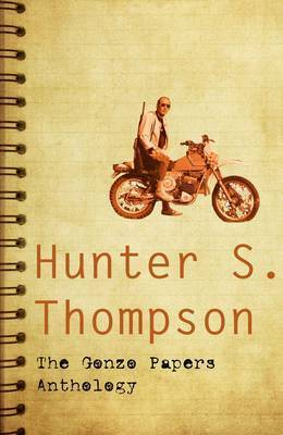 The Gonzo Papers Anthology by Hunter S Thompson