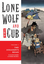 Lone Wolf and Cub: Volume 1: Assassin's Road by Kazuo Koike image
