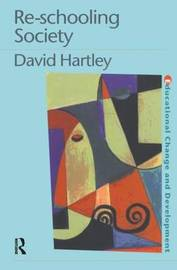 Re-schooling Society by David Hartley