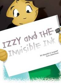Izzy and the Invisible Ink by Meredith a Langstaff