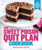 The Sweet Poison Quit Plan Cookbook by David Gillespie