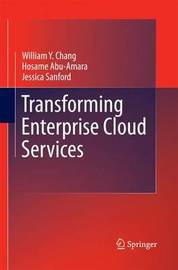 Transforming Enterprise Cloud Services by William Y Chang