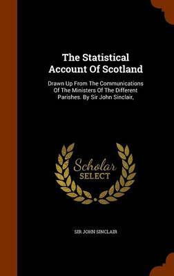 The Statistical Account of Scotland by Sir John Sinclair