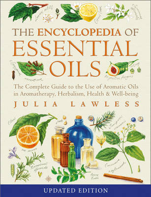Encyclopedia of Essential Oils by Julia Lawless