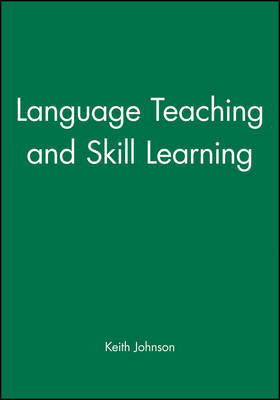 Language Teaching and Skill Learning by Keith Johnson image