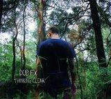 Thinking Clear by Dub FX