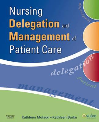 Nursing Delegation and Management of Patient Care by Kathleen Motacki