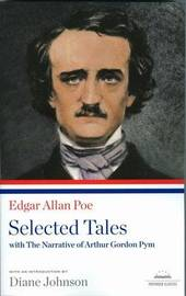 Edgar Allan Poe: Selected Tales with the Narrative of Arthur Gordon Pym by Edgar Allan Poe