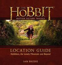 The Hobbit Motion Picture Trilogy Location Guide by Ian Brodie