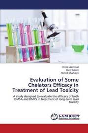 Evaluation of Some Chelators Efficacy in Treatment of Lead Toxicity by Mahmoud Omar