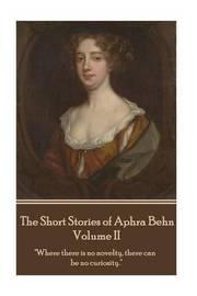 The Short Stories of Aphra Behn - Volume II by Aphra Behn