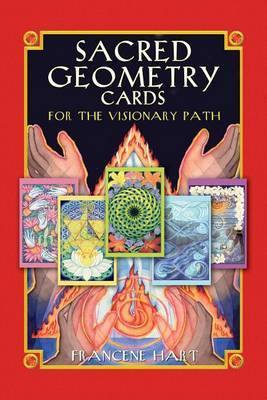 Sacred Geometry Cards for the Visionary Path by Francene Hart