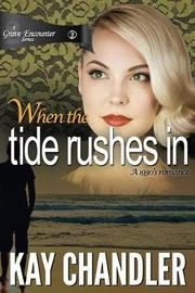 When the Tide Rushes in by Kay Chandler