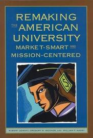 Remaking the American University by Robert Zemsky