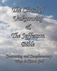 The Cloud of Unknowing & The Jefferson Bible by Thomas Jefferson