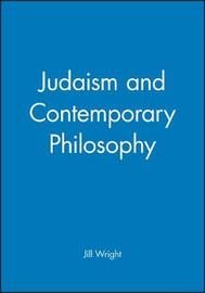 Judaism and Contemporary Philosophy by Jill Wright