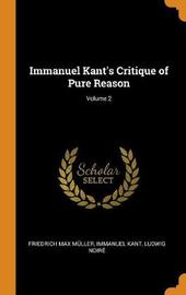 Immanuel Kant's Critique of Pure Reason; Volume 2 by Friedrich Max Muller