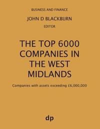 The Top 6000 Companies in The West Midlands