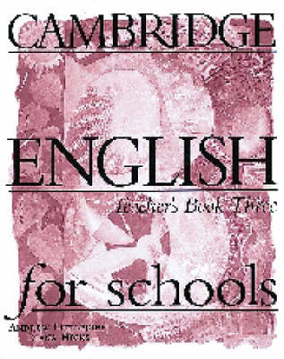 Cambridge English for Schools 3 Teacher's Book: Bk. 3: Teacher's Book by Andrew Littlejohn image
