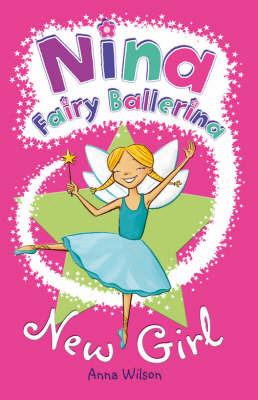 Nina Fairy Ballerina: New Girl by Anna Wilson image