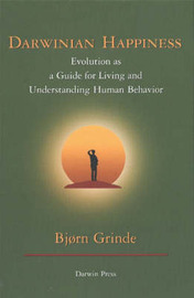 Darwinian Happiness: Evolution as a Guide for Living and Understanding Human Behavior by Bjorn Grinde image