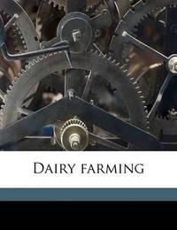 Dairy Farming by John Michels