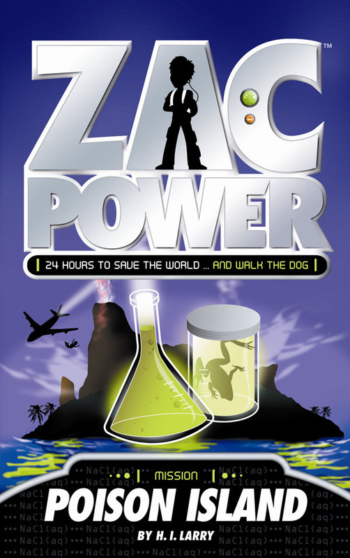 Zac Power: Poison Island (#1) by H I Larry