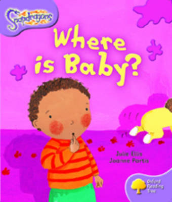 Oxford Reading Tree: Level 1+: Snapdragons: Where Is Baby? by Julie Ellis