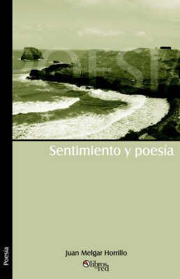 Sentimiento Y Poesia by Juan Melgar Horrillo