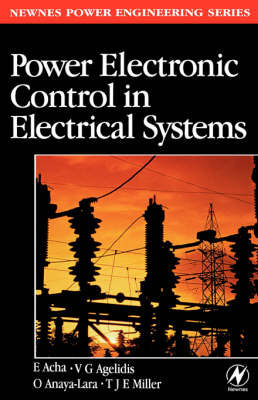 Power Electronic Control in Electrical Systems by Enrique Acha