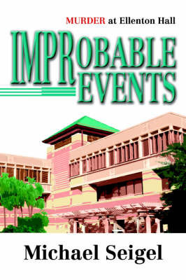Improbable Events: Murder at Ellenton Hall by Michael Seigel
