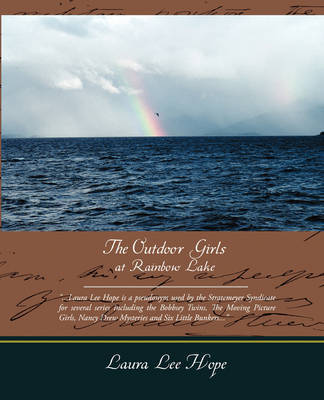 The Outdoor Girls at Rainbow Lake by Laura Lee Hope