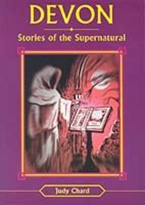 Devon Stories of the Supernatural by Judy Chard image