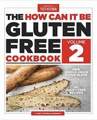 The How Can It Be Gluten-Free Cookbook Volume 2 by America's Test Kitchen