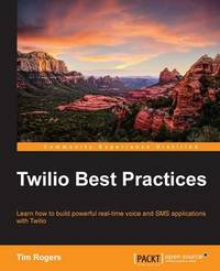 Twilio Best Practices by Tim Rogers image